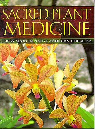 Sacred Plant Medicine from Stephen Harrod Buhner