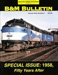 Volume XXVI Number 4   White Flags: 1958  From West of Rotterdam Jct.: Excursion Trains  B&M  Salisbury Beach:  An Update  Pat McGinnis Goes to Jail  Goodbye to the Stainless Steel Fleet  If It Isn't Nailed Down  B&M Chronology, Part 8: 1958  Cheshire Branch Discontinuance