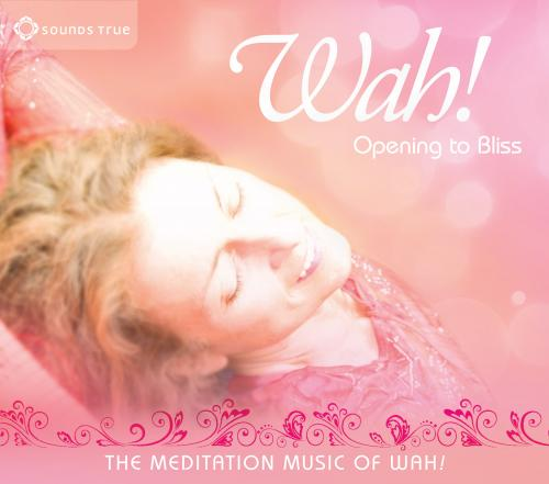 Wah! - Opening Bliss