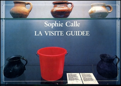 "Sophie Calle - ""La Visite Guidee"""