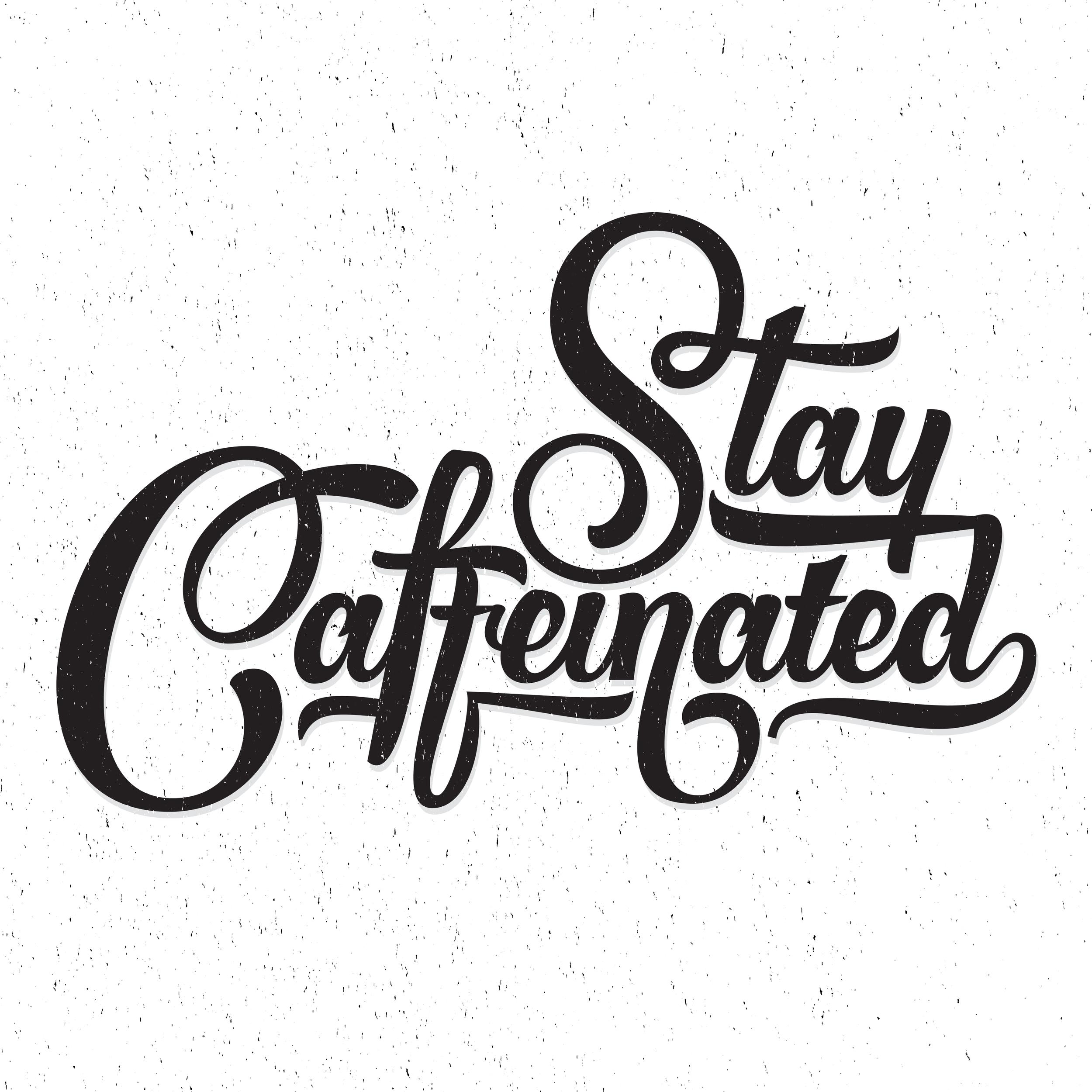 StayCaffeinated.jpg