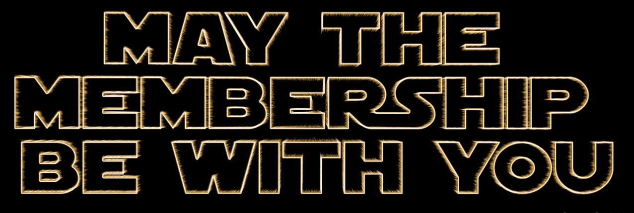 may the membership be with you.png