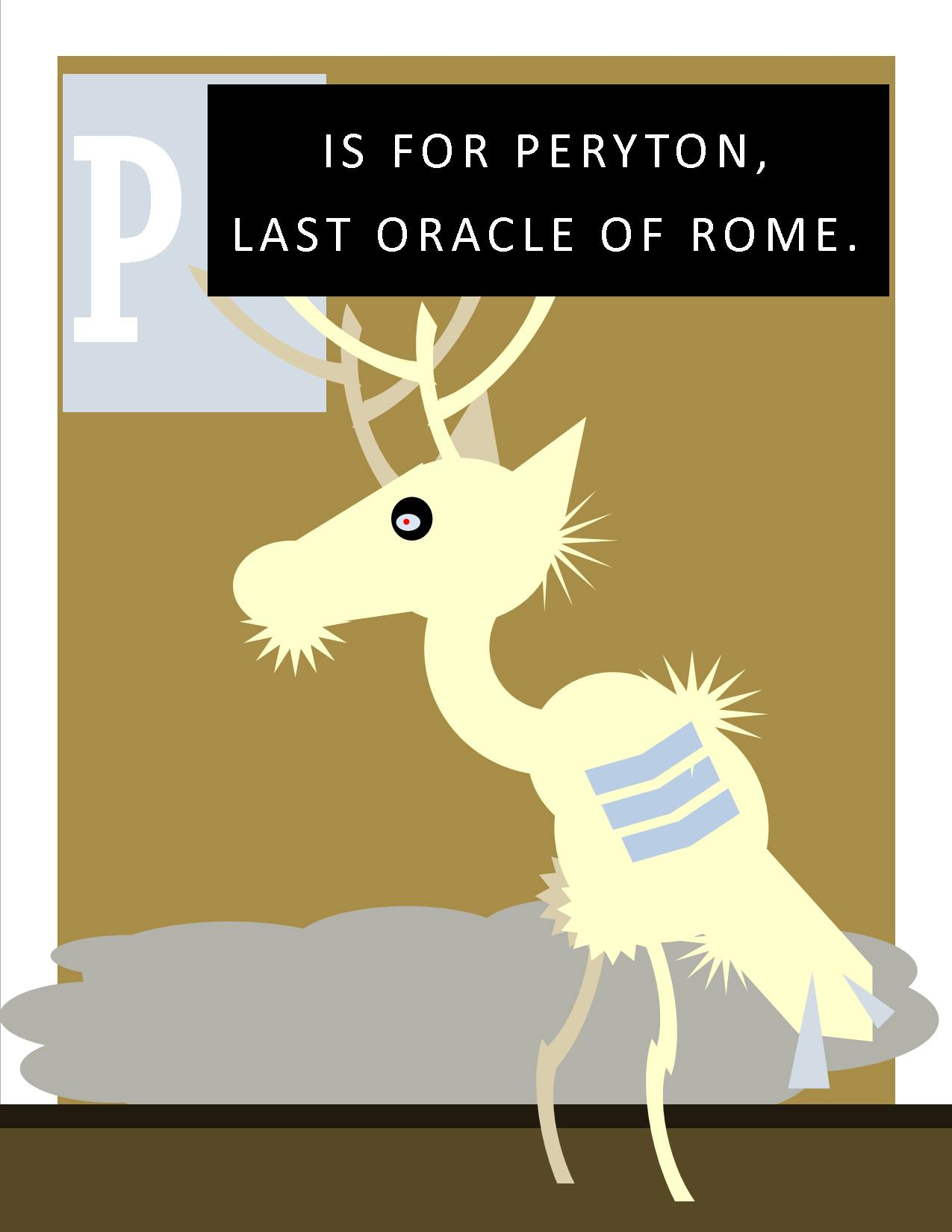 P is for Peryton, Last Oracle of Rome.