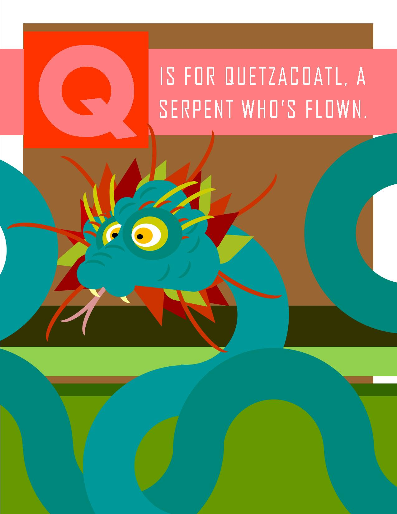 Q is for Quetzacoatl, a Serpent Who's Flown.
