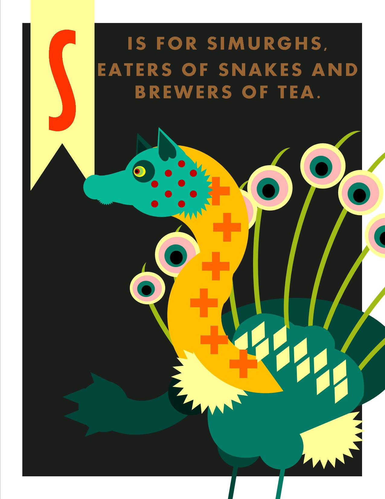 S is for Simurghs, Eaters of Snakes and Brewers of Tea.