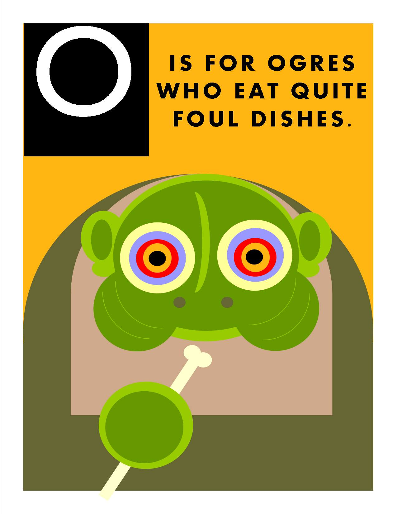 O is for Ogres Who Eat Quite Foul Dishes