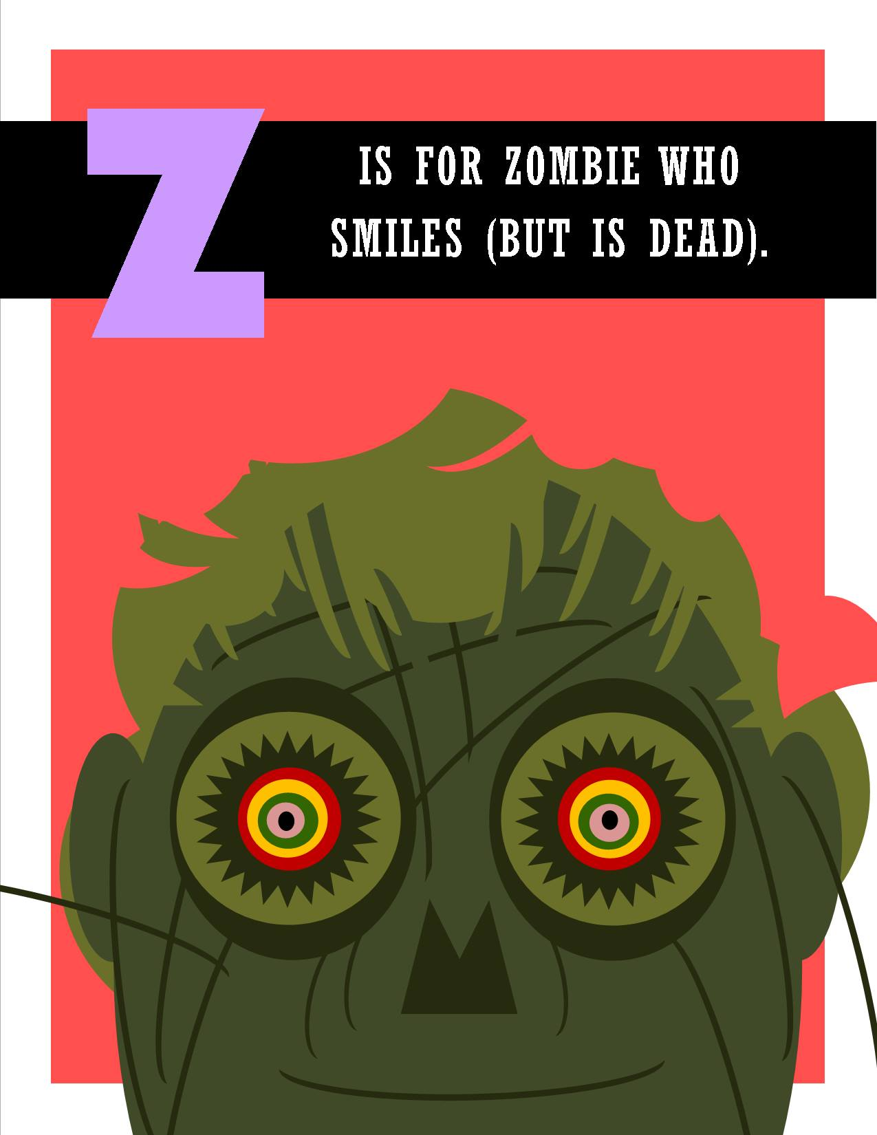 Z is for Zombie Who Smiles (But is Dead).