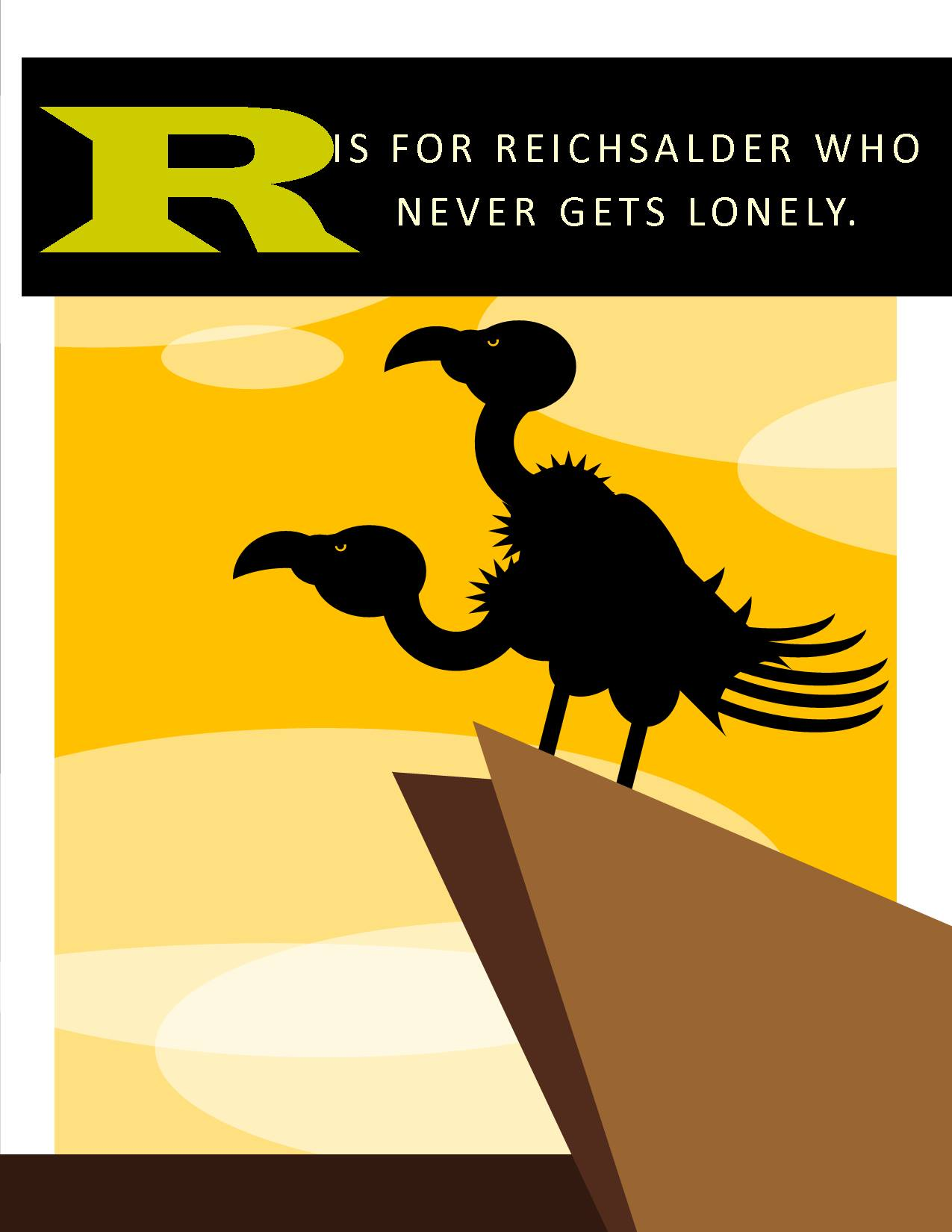 R is for Reichsalder who Never Gets Lonely.