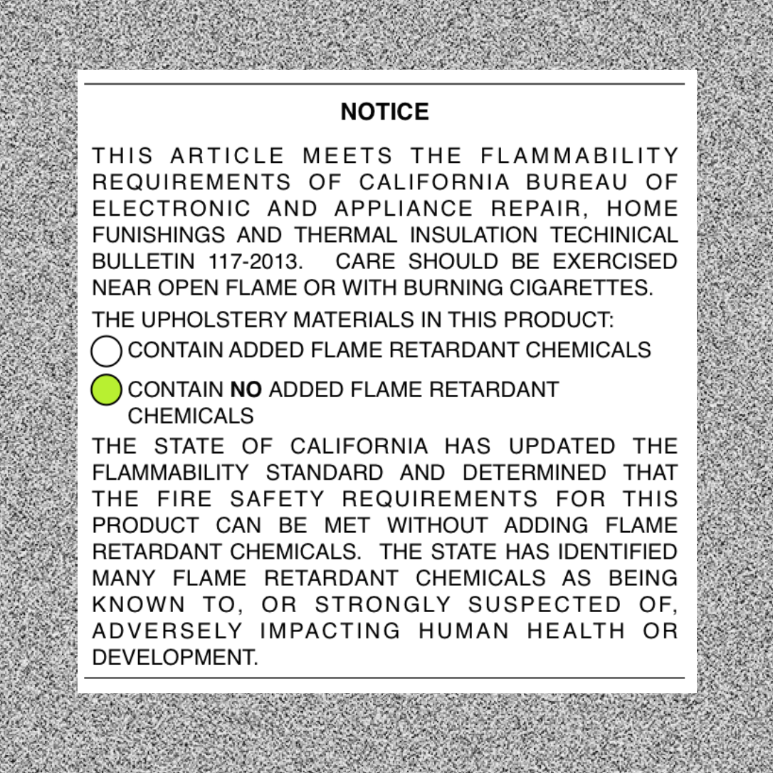 The white label indicates whether your furniture contains flame retardants. (TB117-2013) [11] .