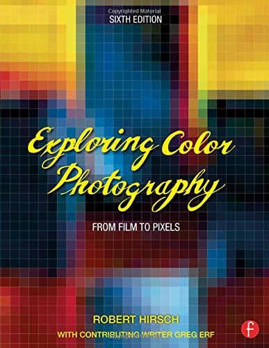 Exploring Color Photography 6th Edition, February 21 2015
