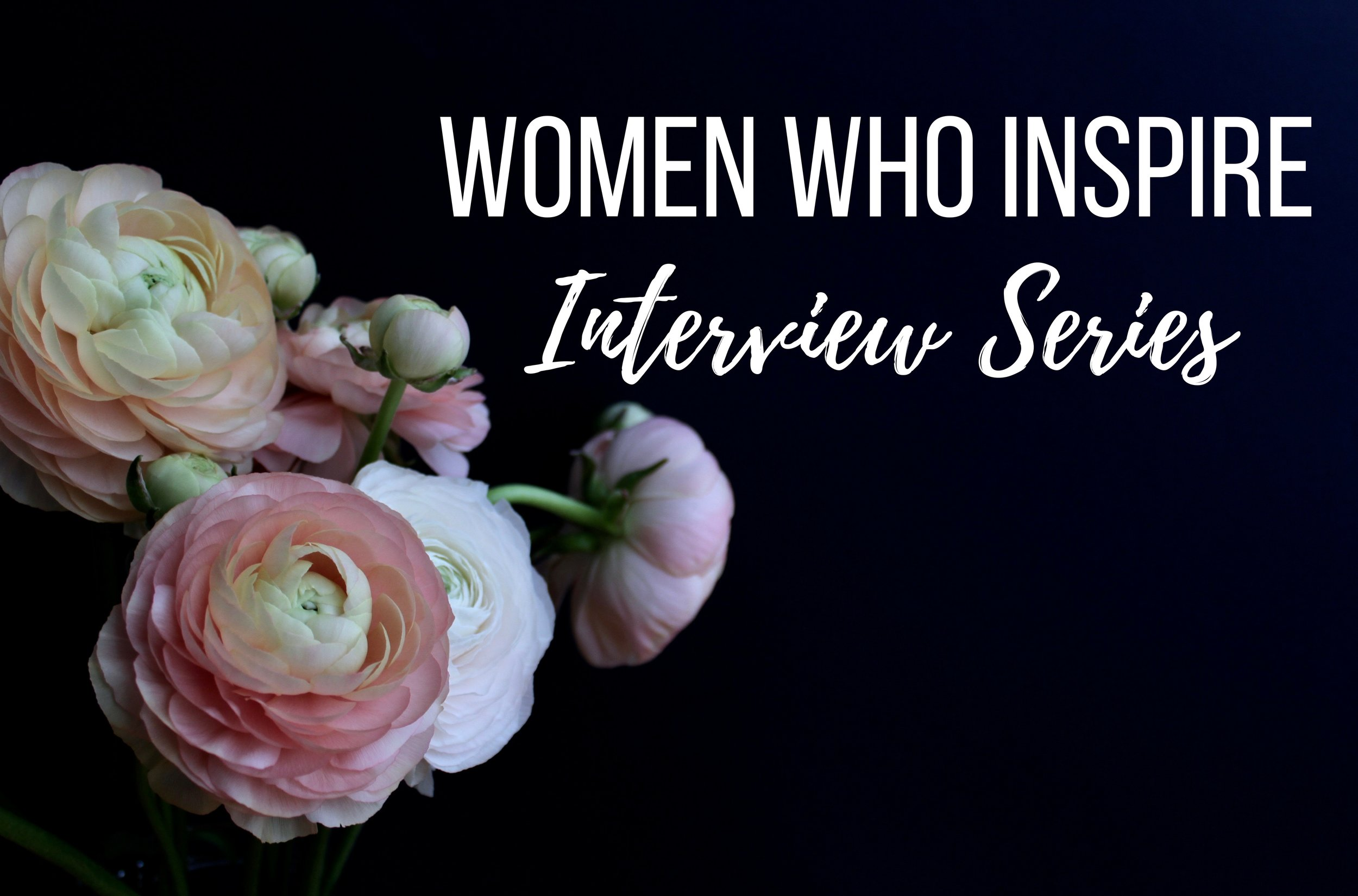 Women Who Inspire Interview Series.jpg