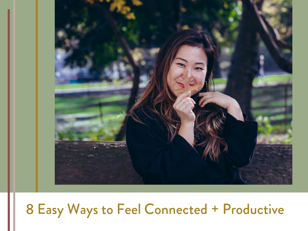 8 Easy Ways to Feel Connected + Productive | Living Minnaly