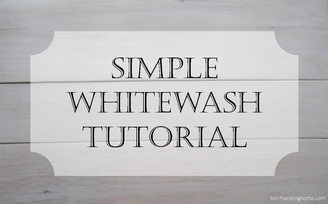Simple Easy Whitewash Tutorial
