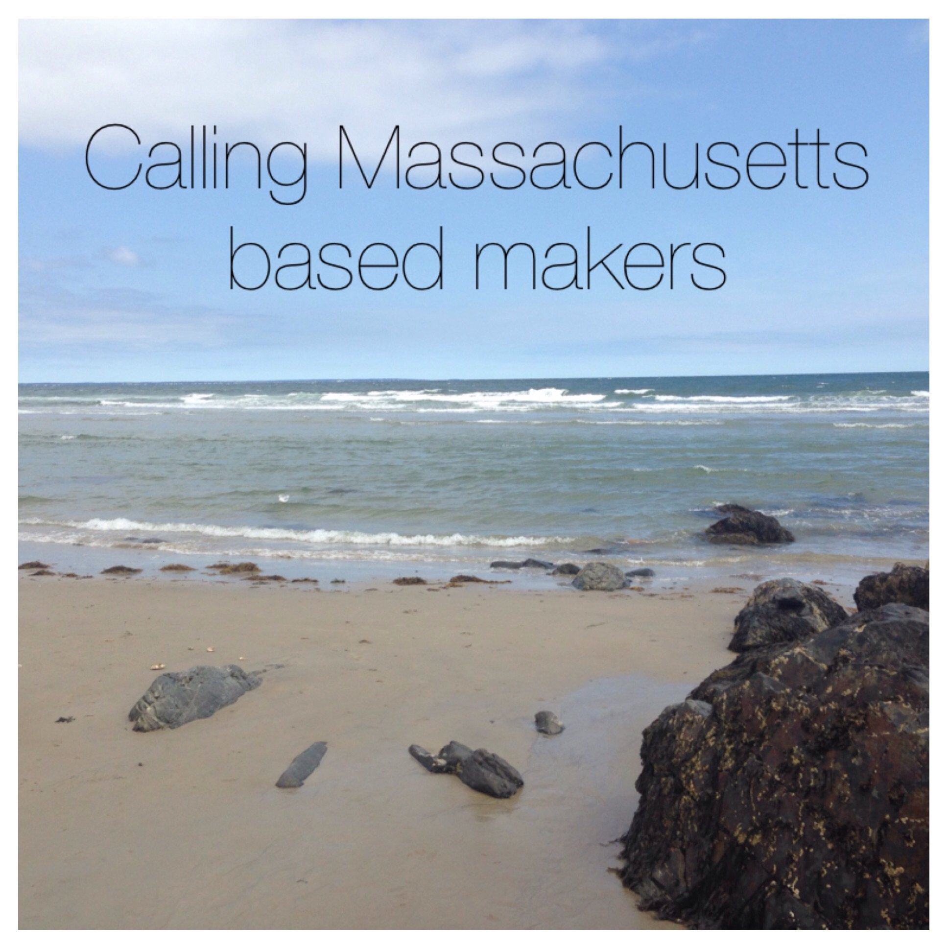 Calling Massachusetts based makers!