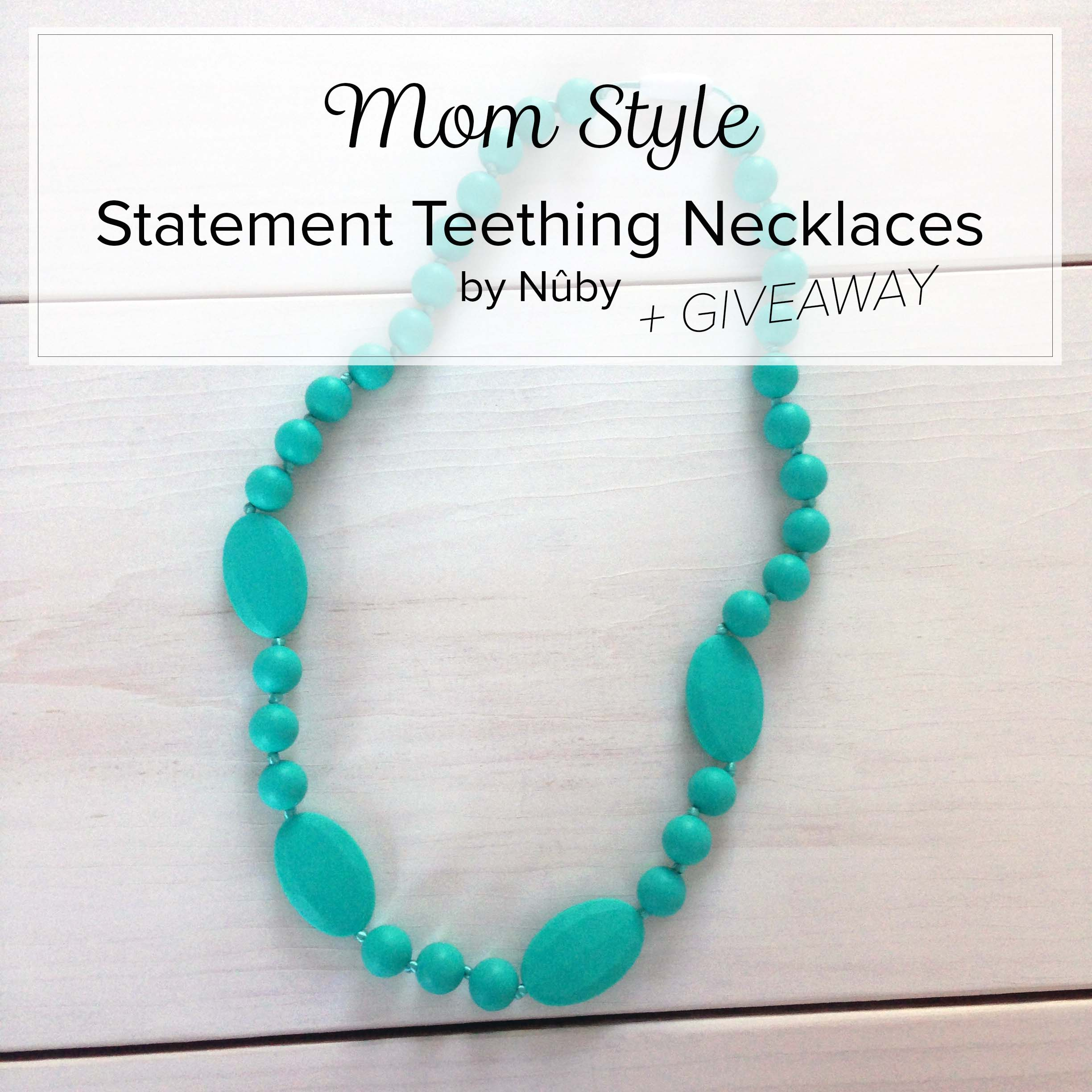 Mom Style Statement Teething Necklaces by Nuby and Giveaway