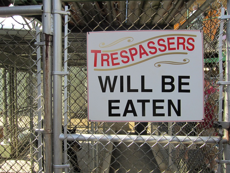 Trespassers will be eaten! (At Clark's Trading Post)