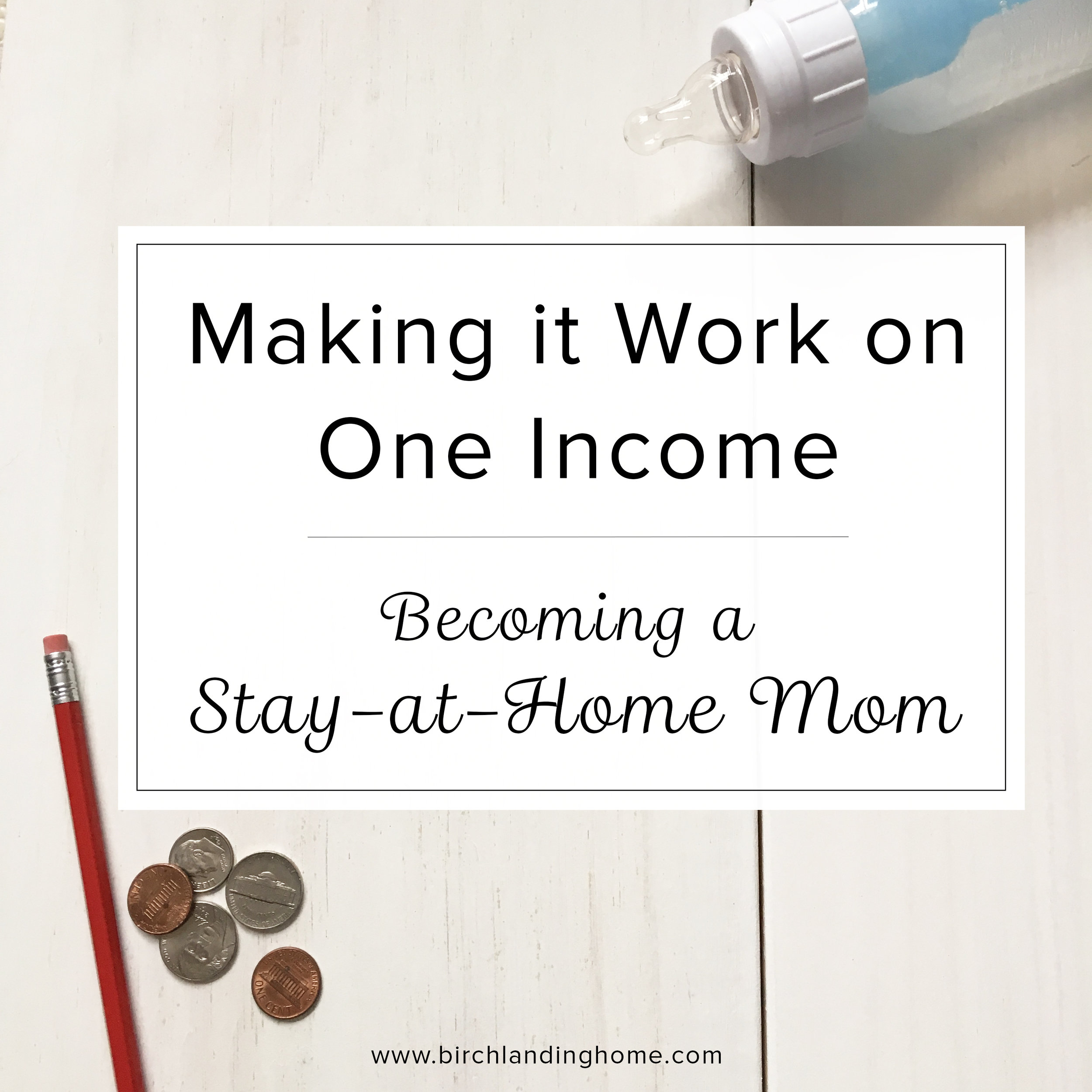 Make it Work on One Income:  Becoming a Stay-at-Home Mom