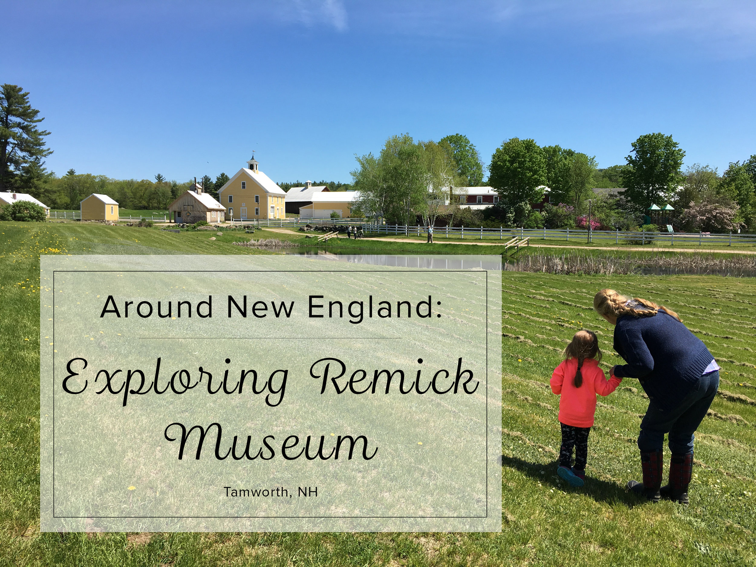 Exploring Remick Country Doctor and Farm Museum - Tamworth, NH