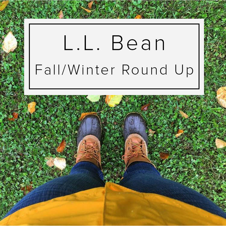 LL Bean Fall Winter Round Up