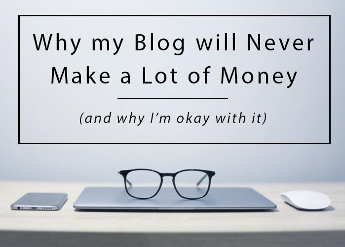 Why My Blog with Never Make Money (and why I'm okay with it)