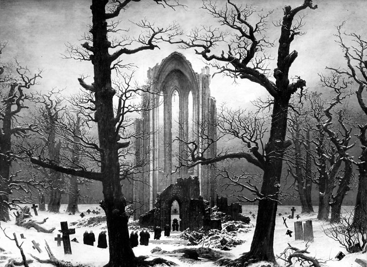 """It was falling, too, upon every part of the lonely churchyard on the hill where Michael Furey lay buried. It lay thickly drifted on the crooked crosses and headstones, on the spears of the little gate, on the barren thorns. His soul swooned slowly as he heard the snow falling faintly through the universe and faintly falling, like the descent of their last end, upon all the living and the dead.""   James Joyce,  Dubliners   (Caspar David Friedrich,  Cloister Cemetery in the Snow)"