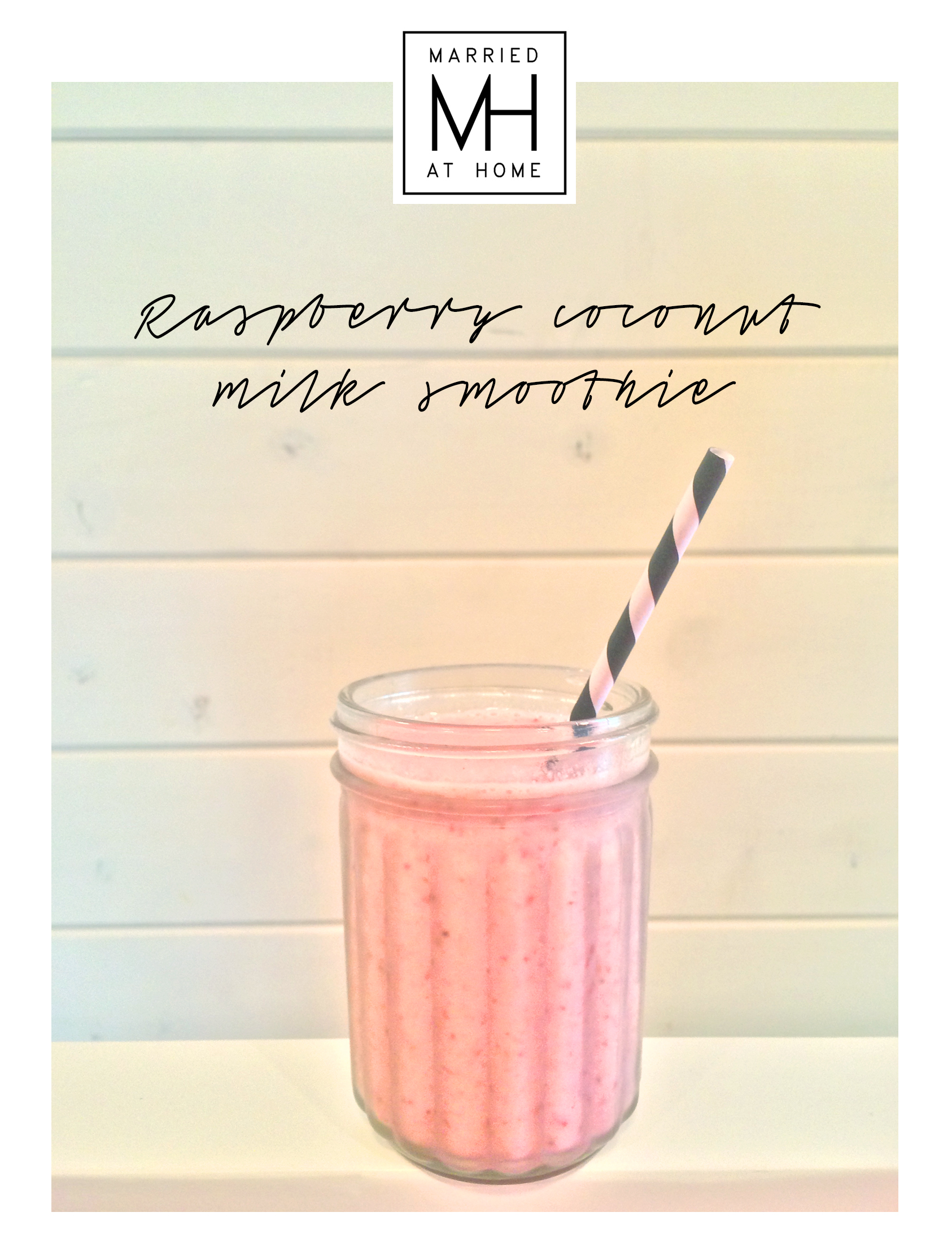 Raspberry Coconut Milk Smoothie   Married At Home