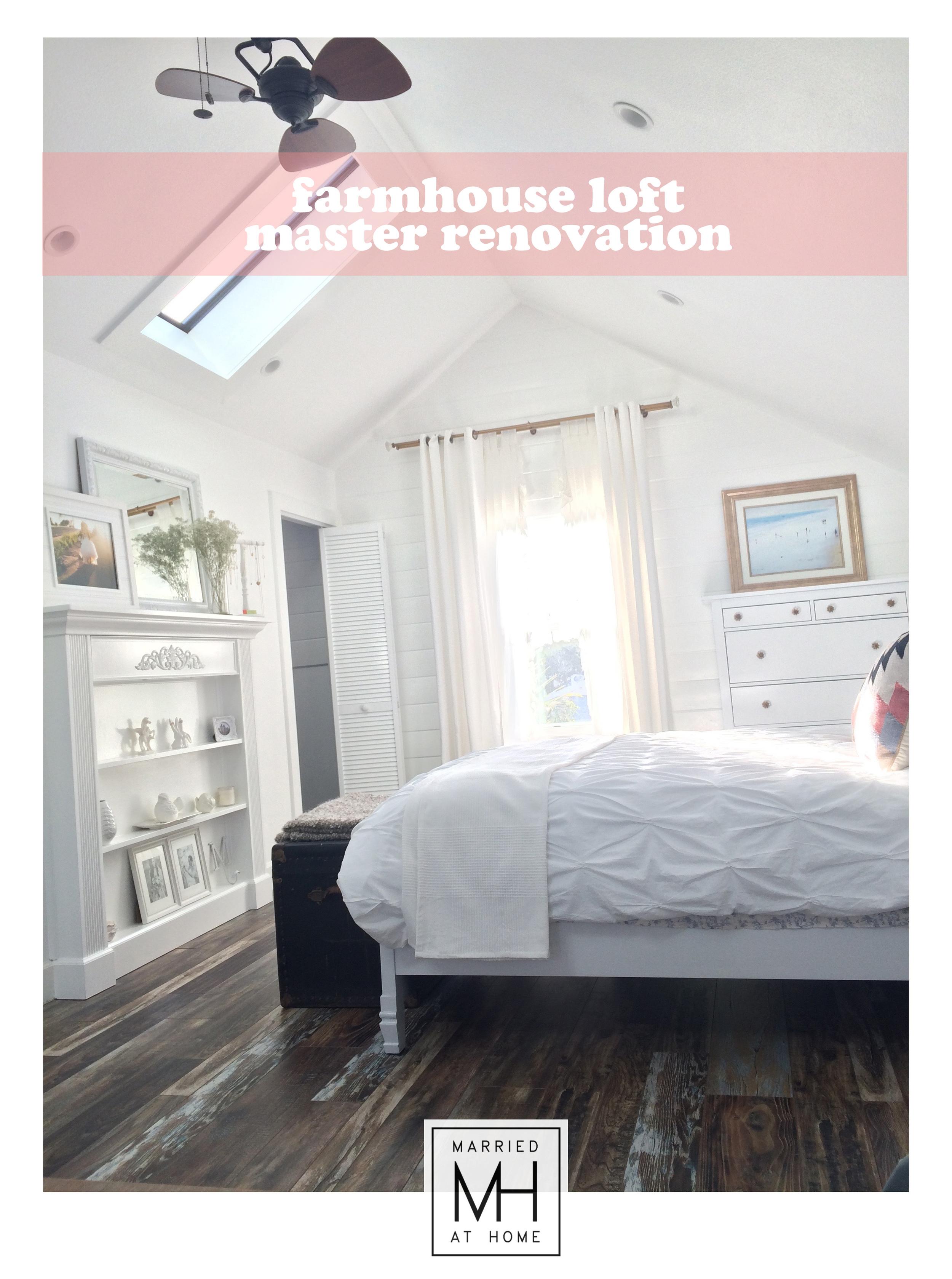 Farmhouse Loft Master Renovation   Married At Home