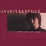 "Garrin Benfield, ""Where Joy Kills Sorrow"""