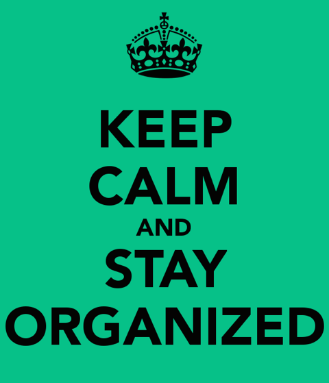 Keep Calm and Stay Organized