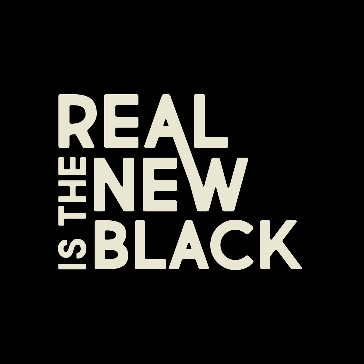 Real is the New Black Podcast