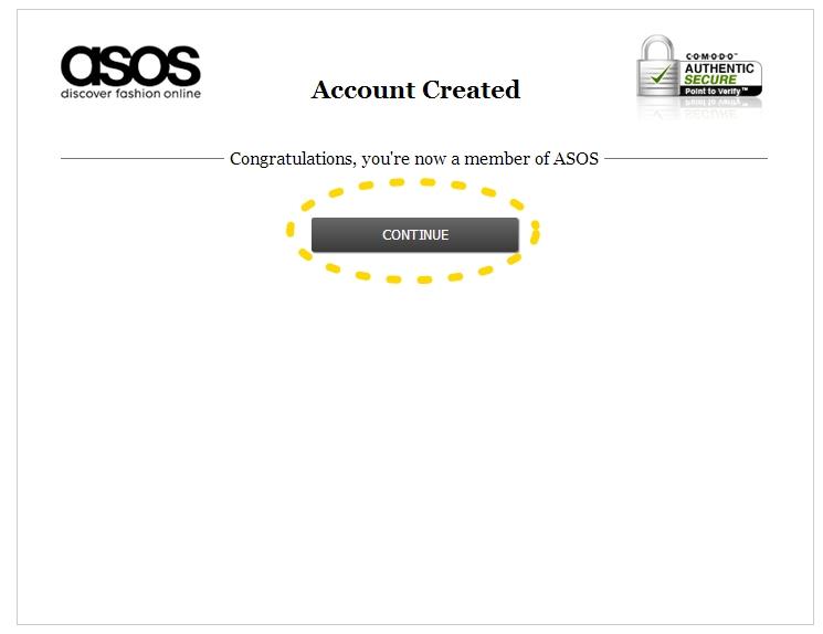 """如果資料填寫成功  就會出現這個頁面  跟你說 """" 恭喜 ! 現在你是ASOS的會員了!"""" (顧好錢包XD) 請按黃色圈圈 """"  CONTINUE """""""