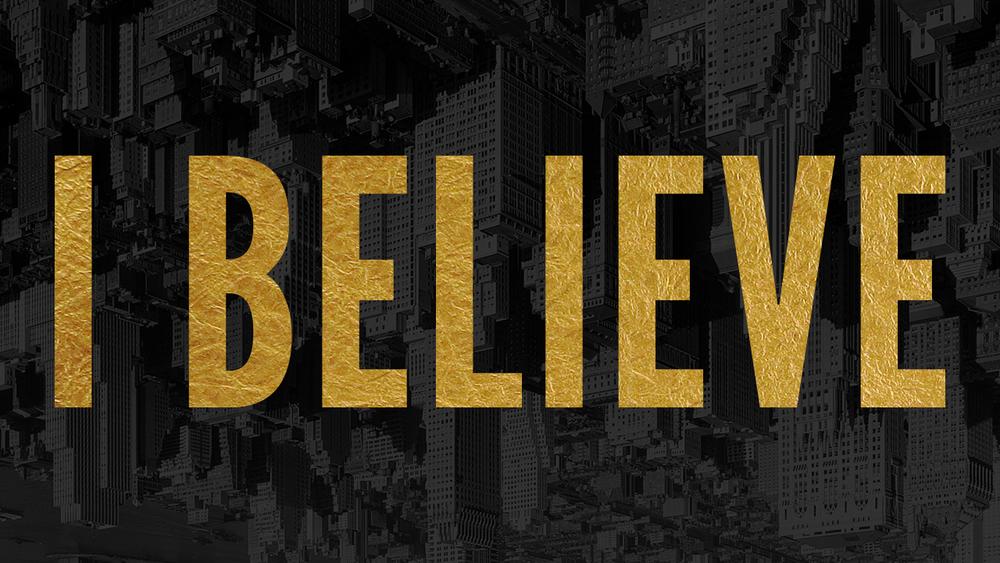 I Believe.jpg