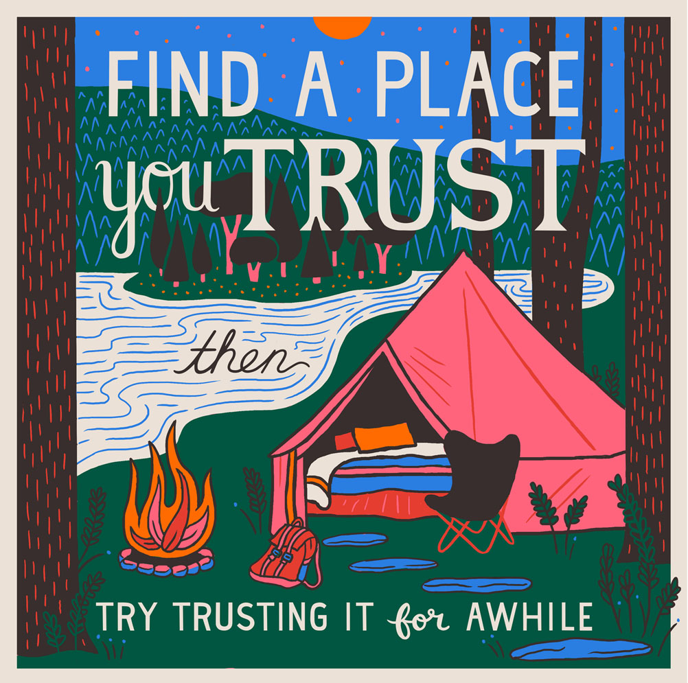 Some Rules for Students and Teachers by Sister Corita Kent   Rule 1: Find a place you trust, and then try trusting it for awhile.