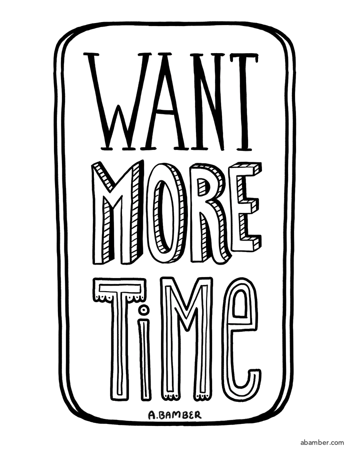 ABamber_Hand_Lettering_Want_More Time.jpg
