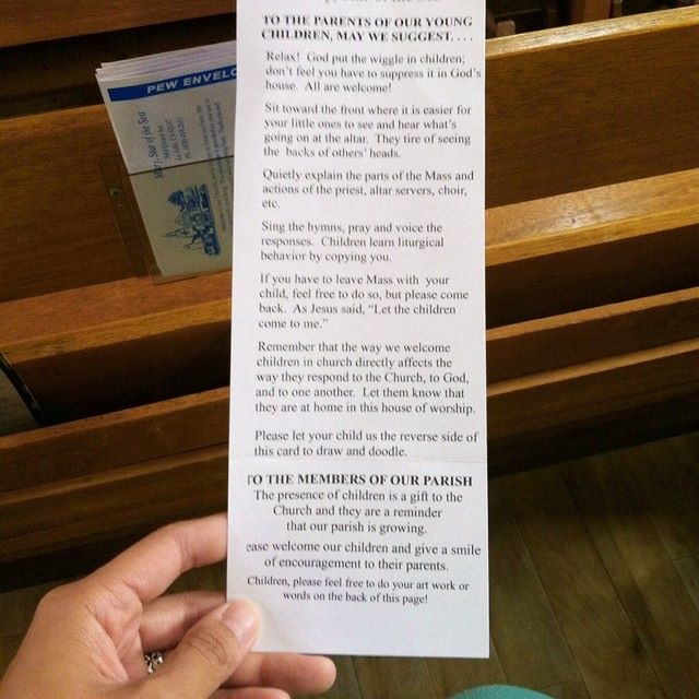 This has been flying around facebook but it's worth posting it here, because, well, it's pretty good!  Note the suggestion to have families sit near the front of the church. That's nice since it takes into account the faith needs of the children, rather than place kid's stuff up the back, which suits some adults.