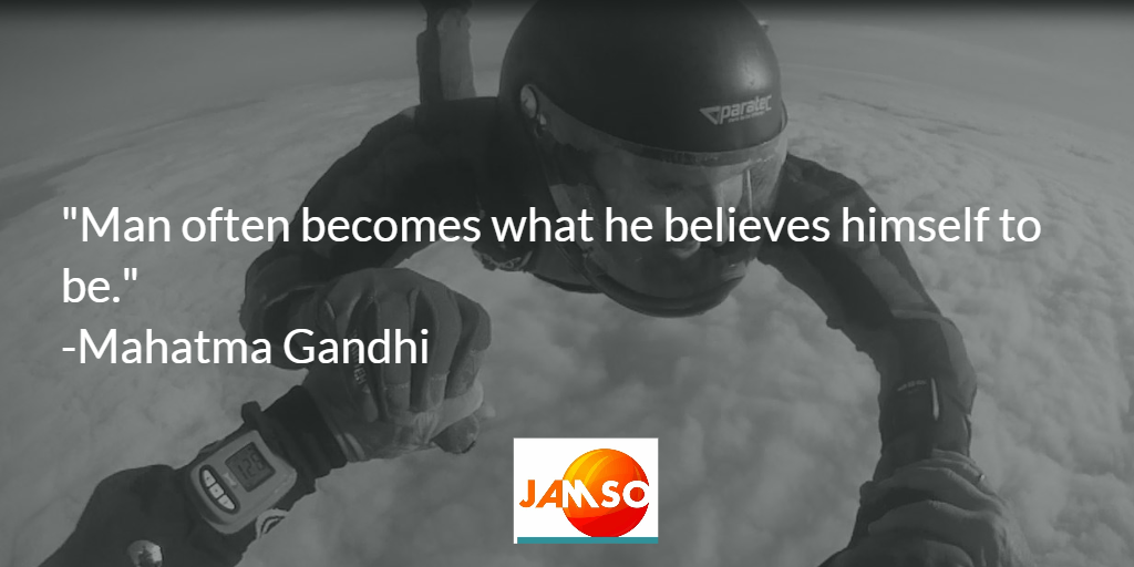 Man often becomes what he believes himself to be