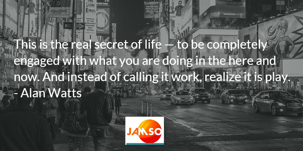 The real secret of life quote by Alan Watts