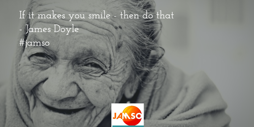 If it makes you smile then do that quote by James Doyle