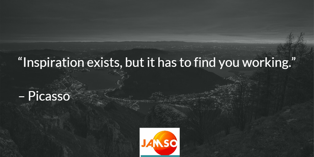 Inspiration exists but it has to find you working quote by Picasso