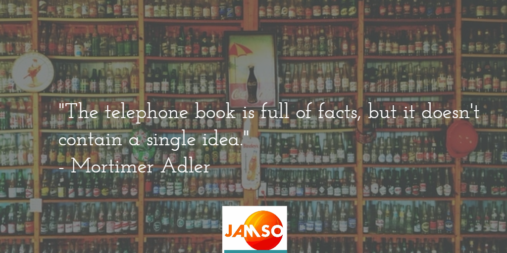The telephone book is full of facts but it doesnt contain a single idea