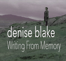 Writing from Memory     Denise Blake: 11.30am