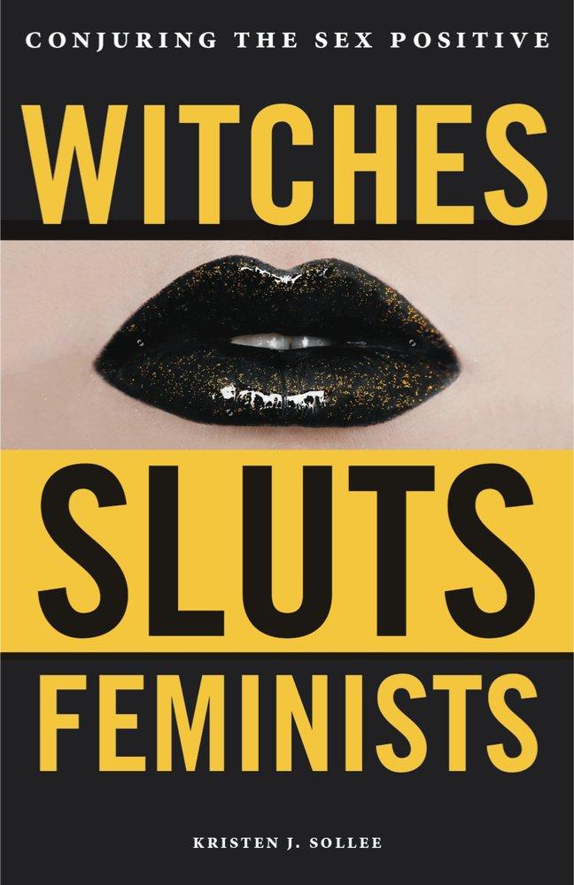 Witches Sluts Feminists $20  witchesslutsfeminists.com