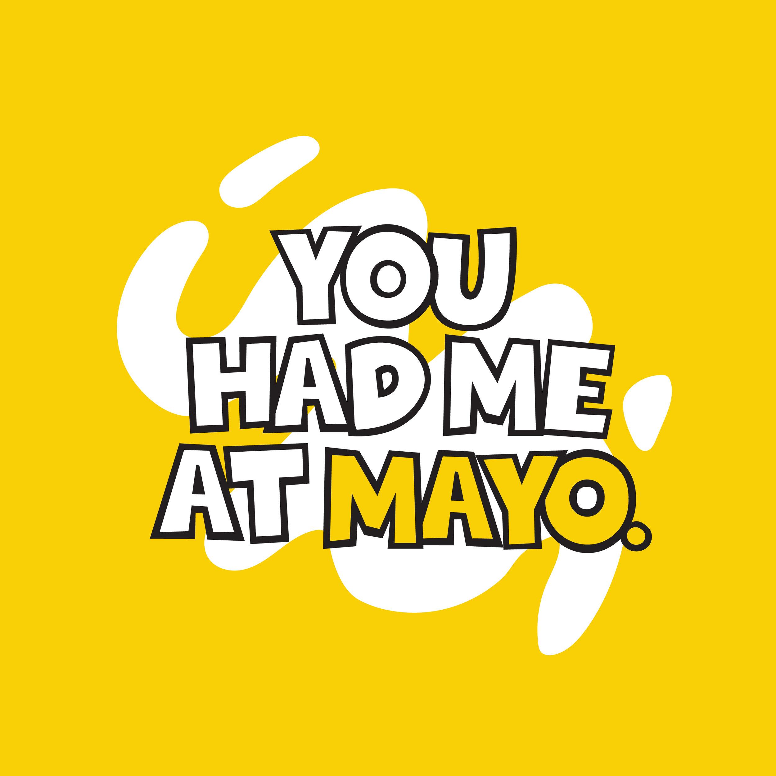 BTH_IG_You had me at Mayo.jpg