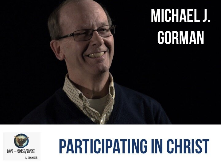 Ep53. Participating in Christ, Michael Gorman