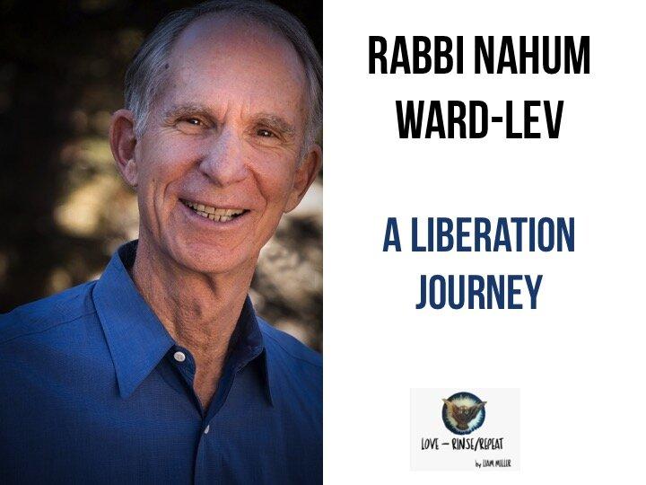 Ep54. A Liberation Journey, Rabbi Nahum Ward-Lev