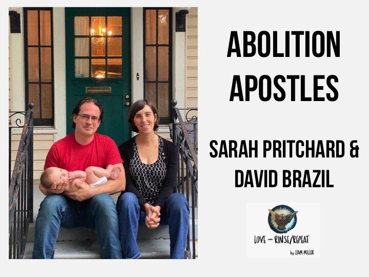 Ep68. Abolition Apostles, Sarah Pritchard and David Brazil