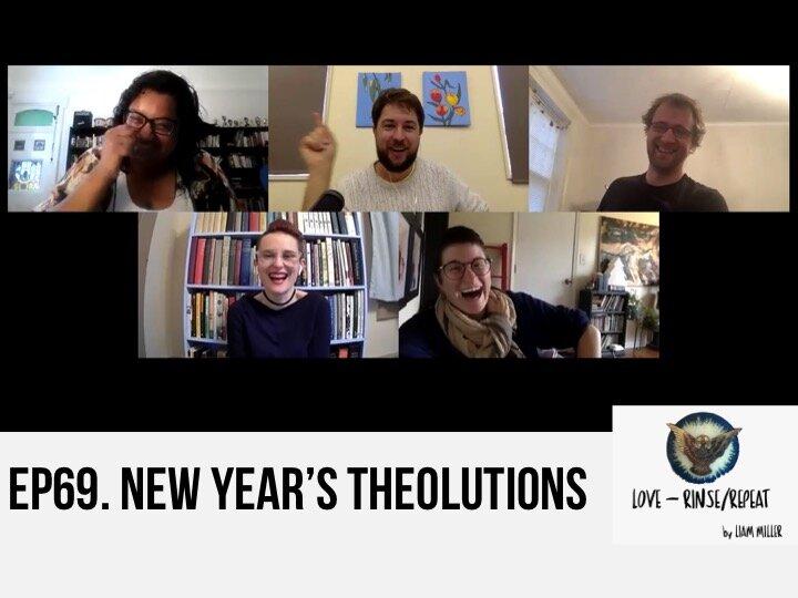 Ep69. New Year's Theolutions: Skyler Keiter-Massefski, Radhika Sukumar-White, Ed Watson, and Laura Jean Truman