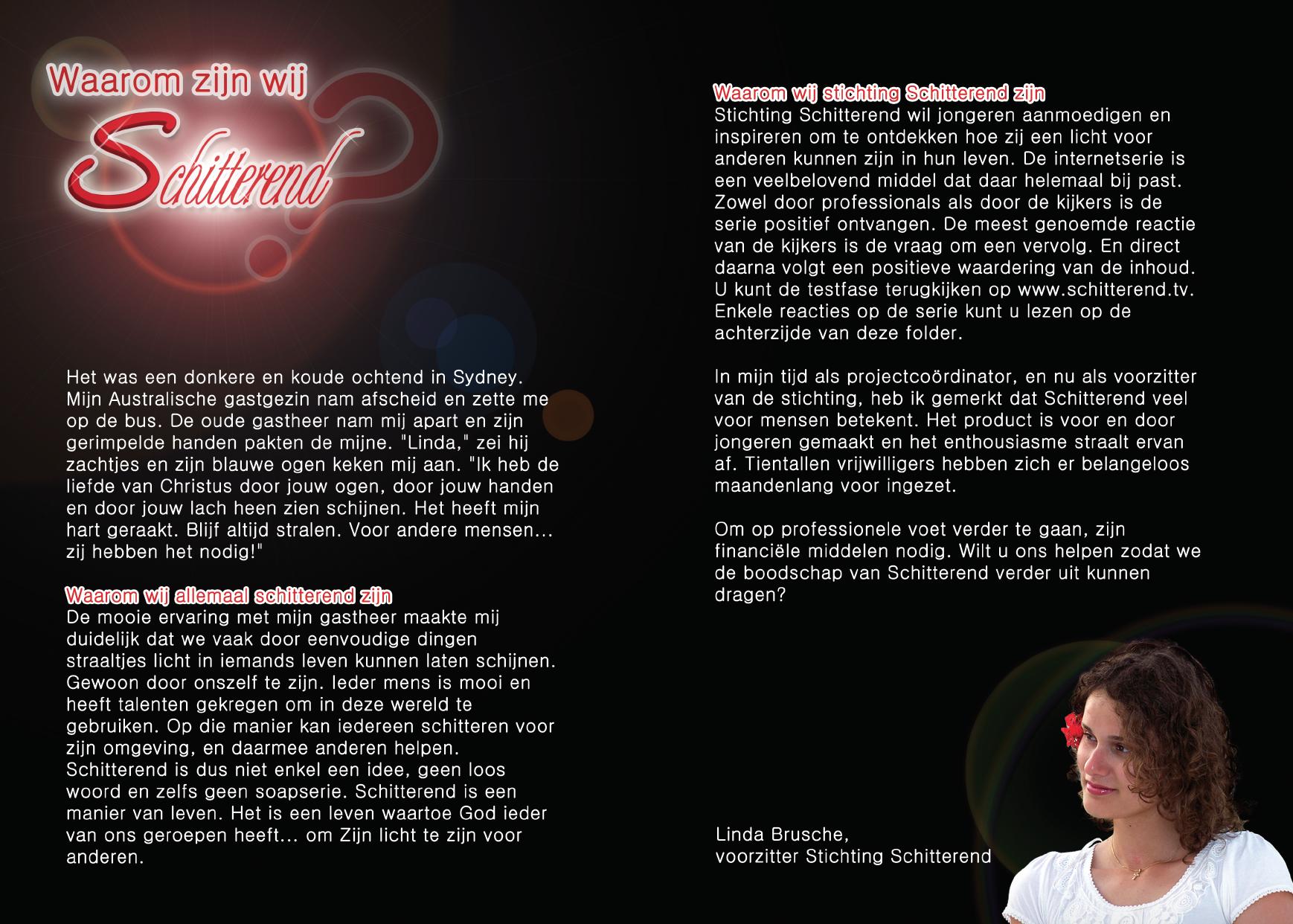 Een interview met oprichter en voormalig voorzitter van Stichting Schitterend:Lidwina (Linda) Brusche.