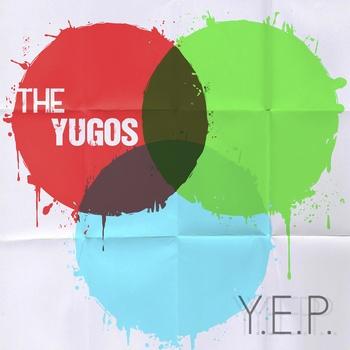 The Yugos - Y.E.P.