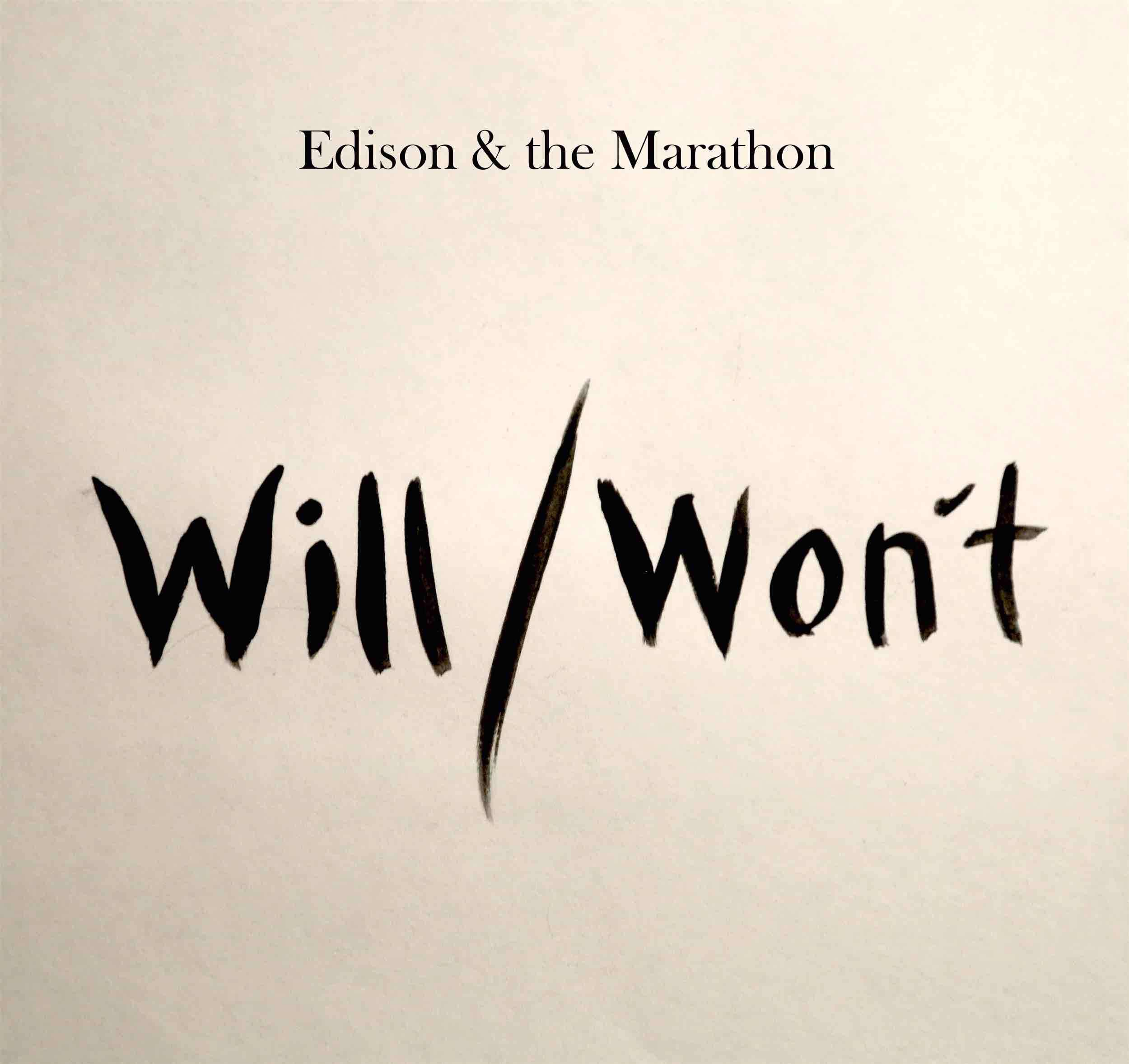 Edison & the Marathon - Will/Won't